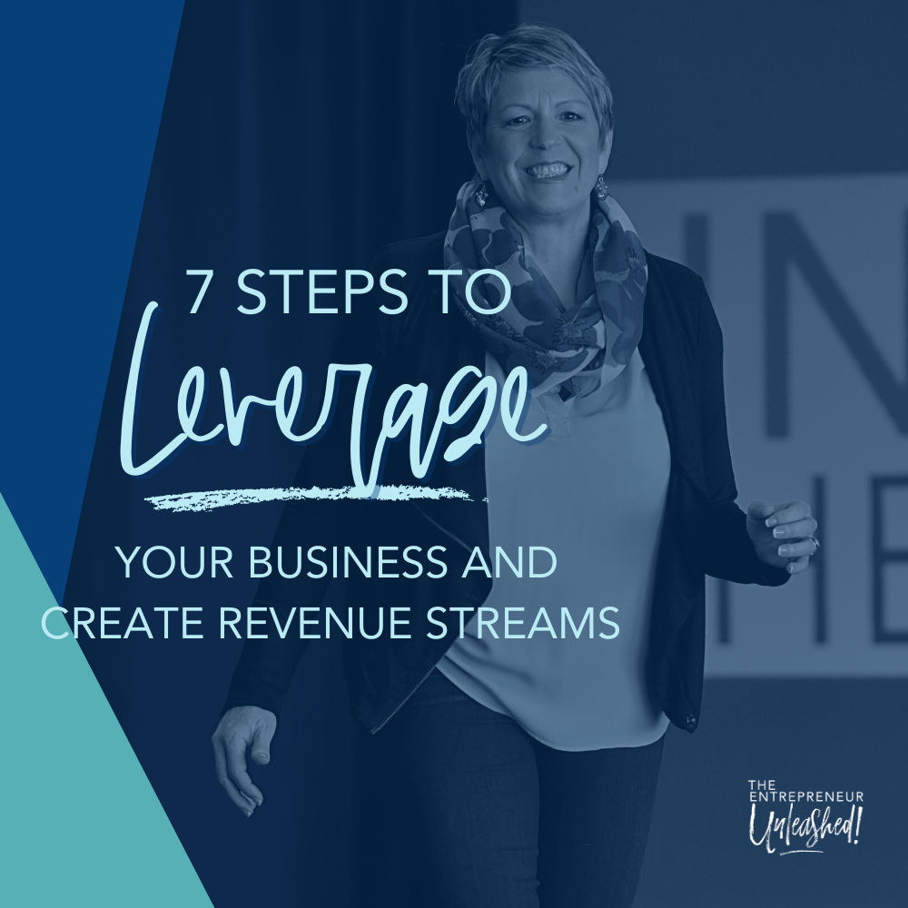 7 Steps To Leverage Your Business And Create Revenue Streams - Patti Keating