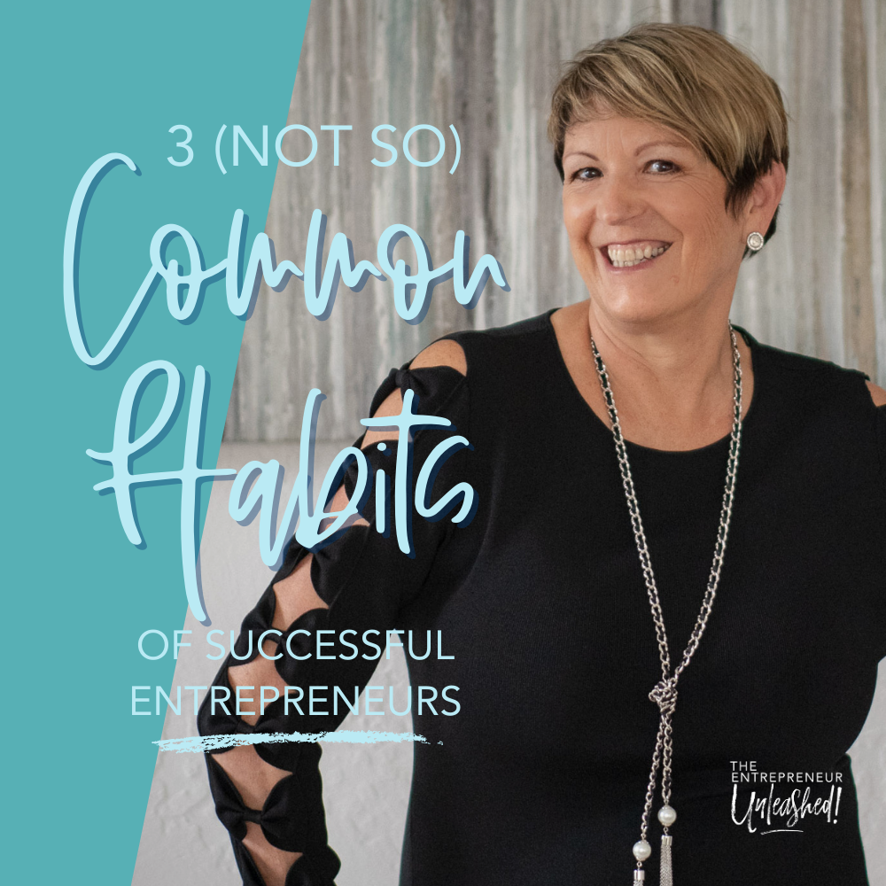 3 (Not So) Common Habits of Successful - Patti Keating Entrepreneurs