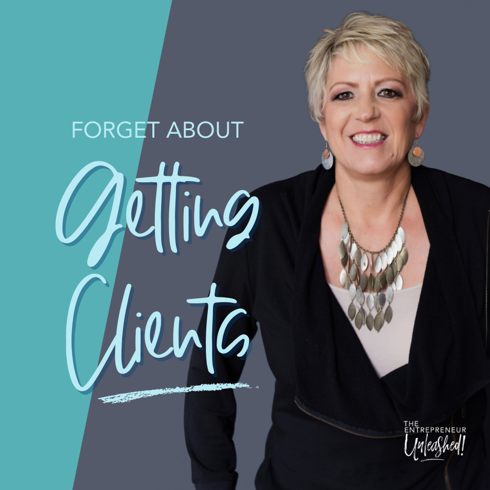 Forget About Getting Clients - Patti Keating