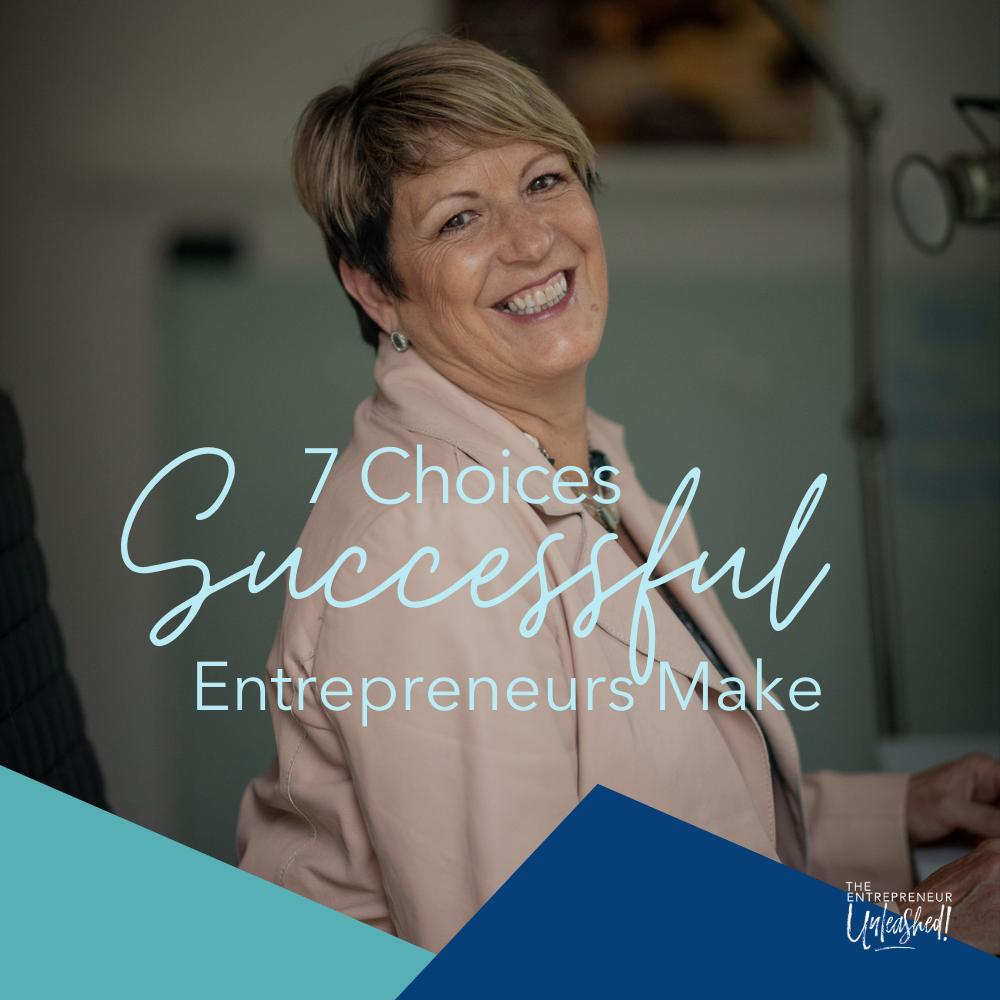7 Choices Successful Entrepreneurs Make - Patti Keating