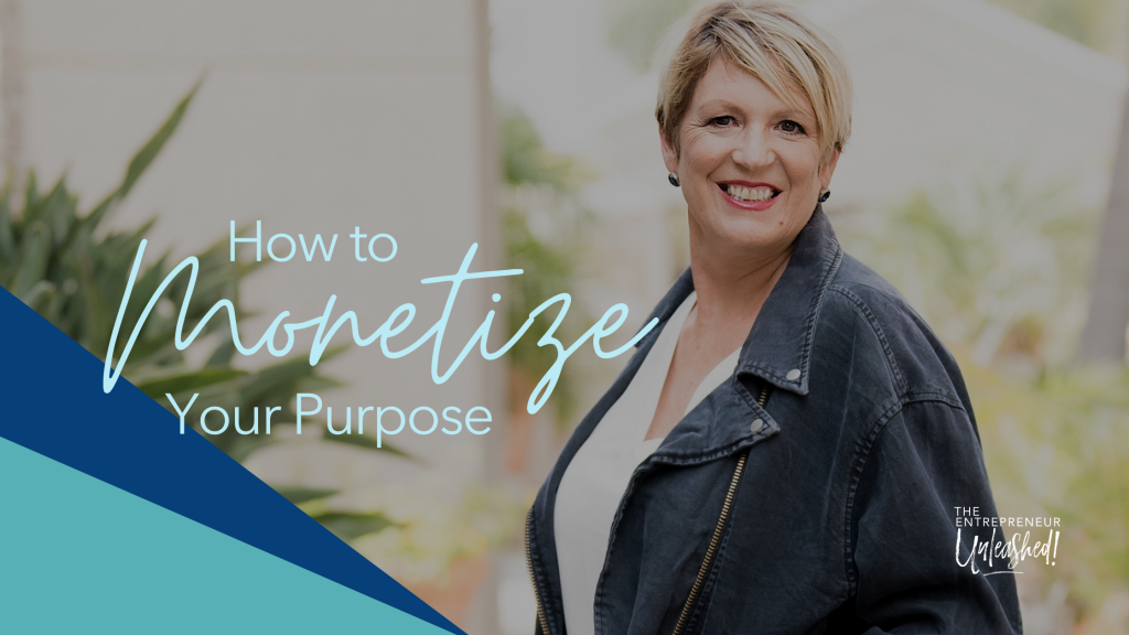 How To Monetize Your Purpose - Patti Keating