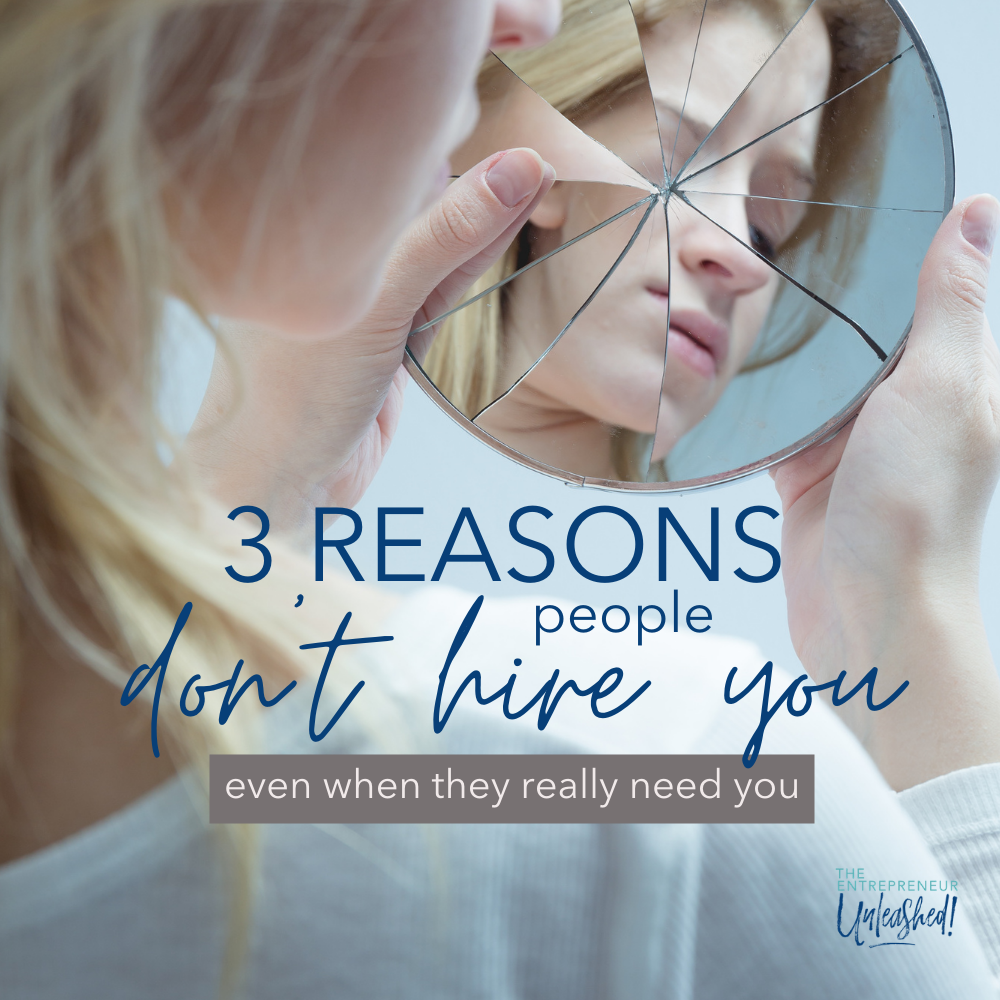 3 Reasons people don't hire you even when they really need you