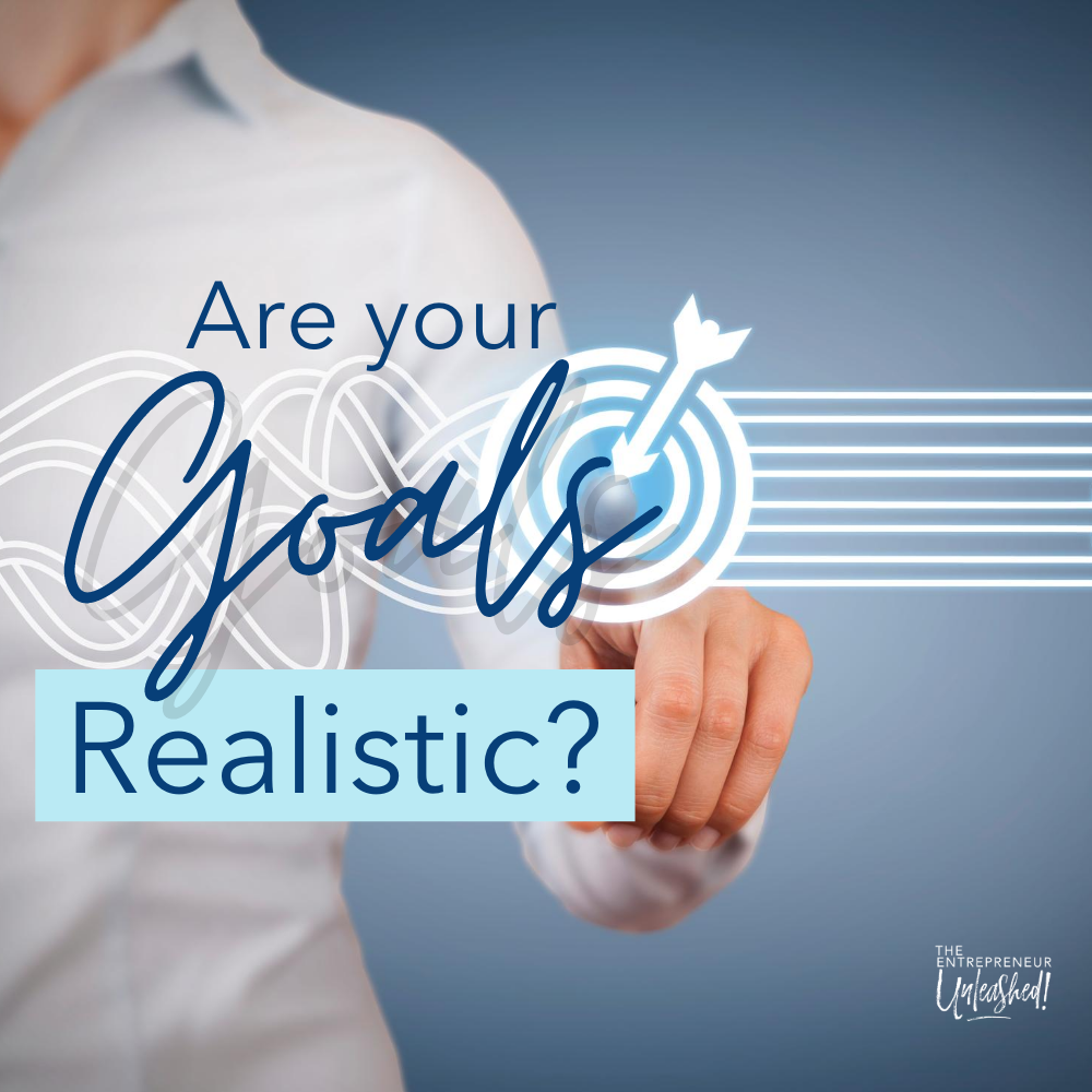 2 - Are your Goals Realistic?