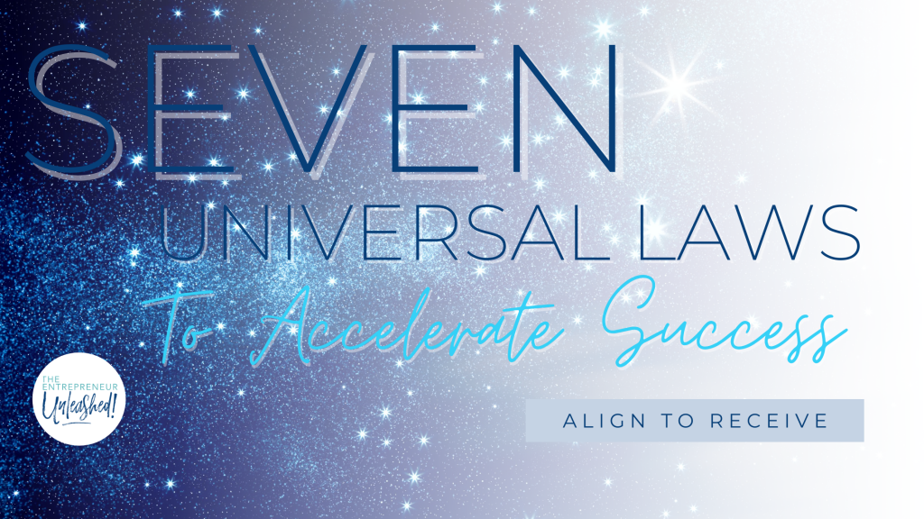 Seven Universal Laws To Accelerate Success