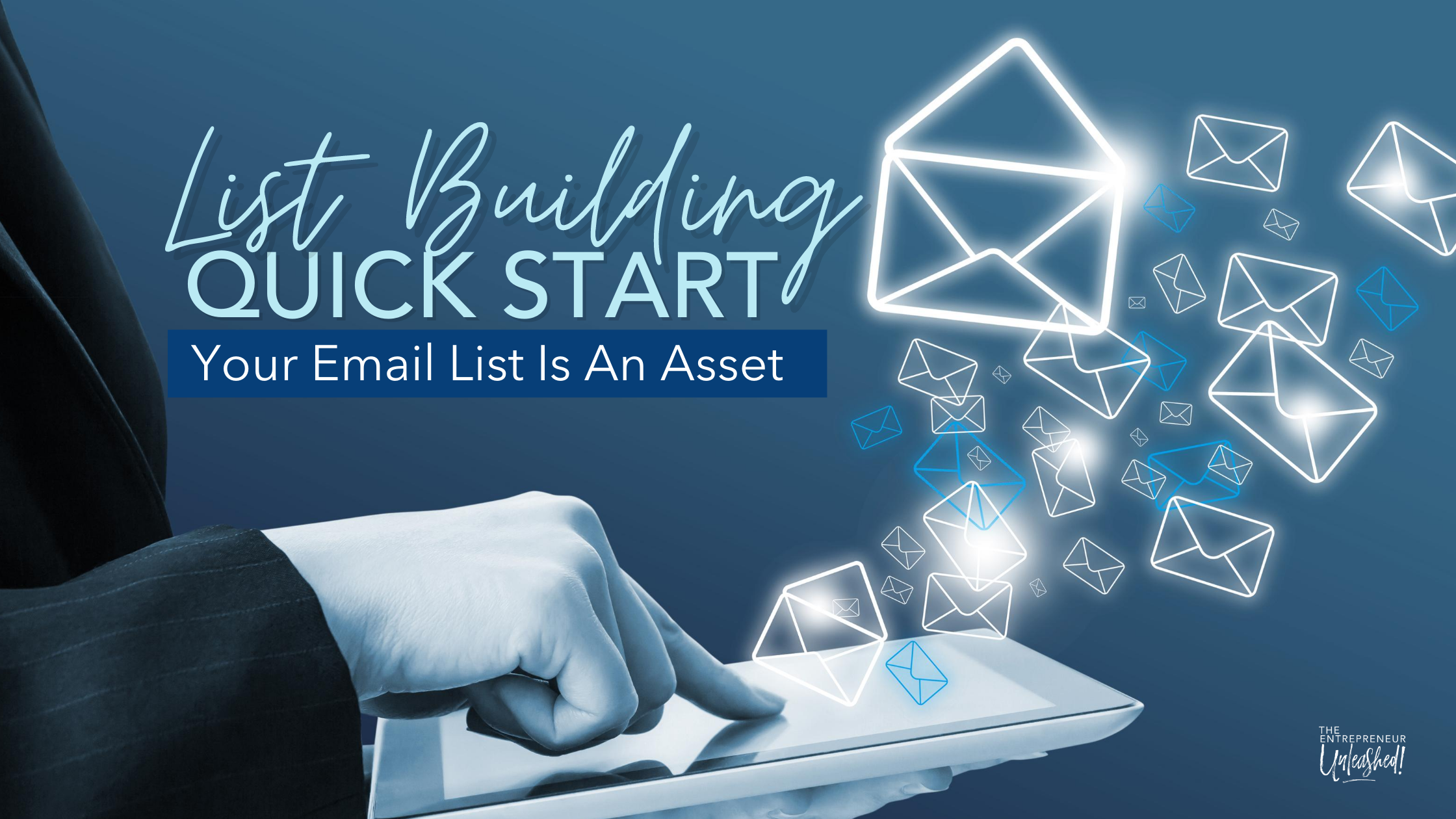List Building Quick Start - Your Email List is an Asset