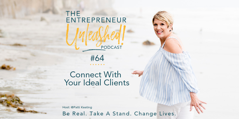 Podcast 64 - Connect With The Ideal Clients - Patti Keating