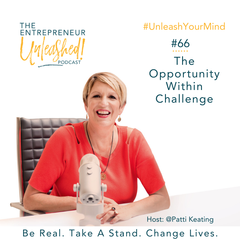 Podcast The Opportunity Within Challenge - Patti Keating - Business Coaching