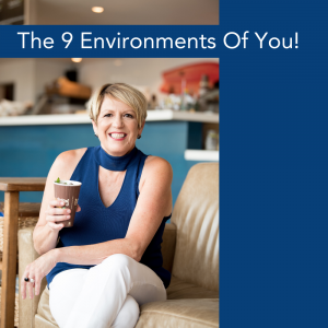 The 9 Environments Of YOU! - Patti Keating