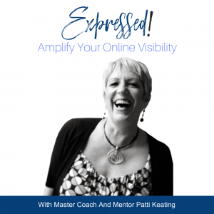 Expressed! Amplify Your Online Visibility - Patti Keating