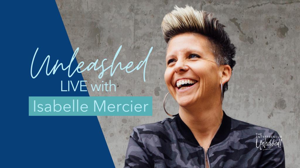 Unleashed Live - Isabelle Mercier - Business Coaching