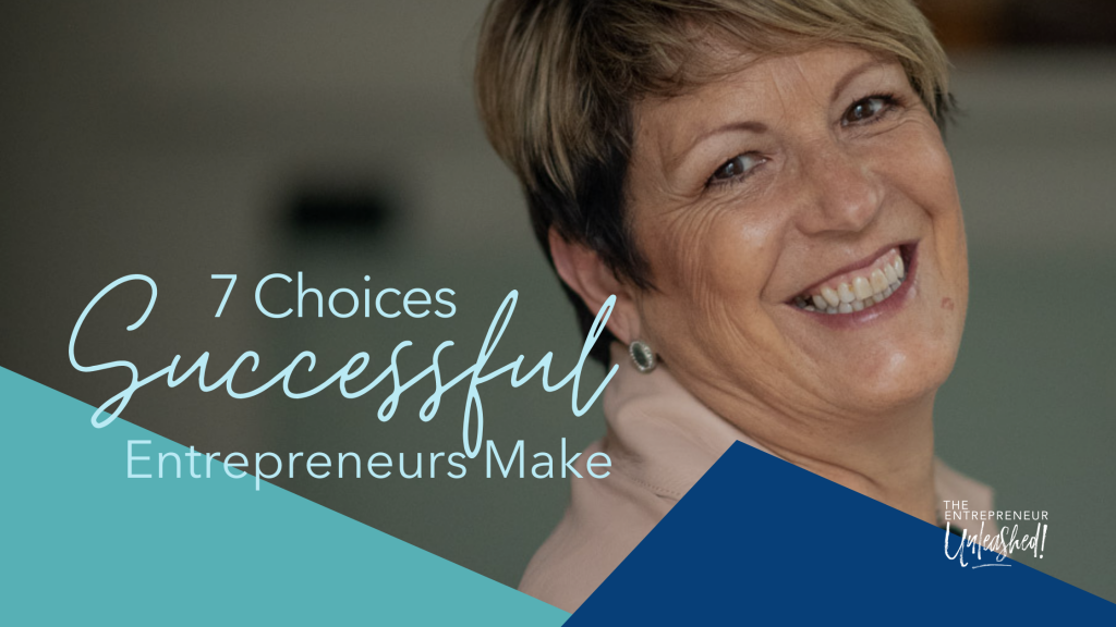 7 Choices Successful Entrepreneurs Make - Patti Keating