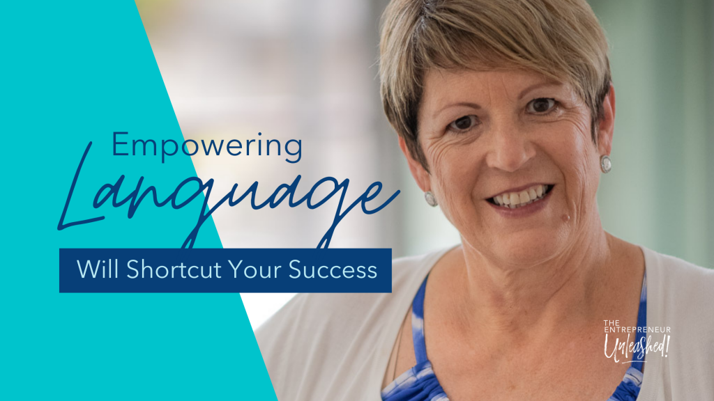 Empowering Language Will Shortcut Your Success - Patti Keating