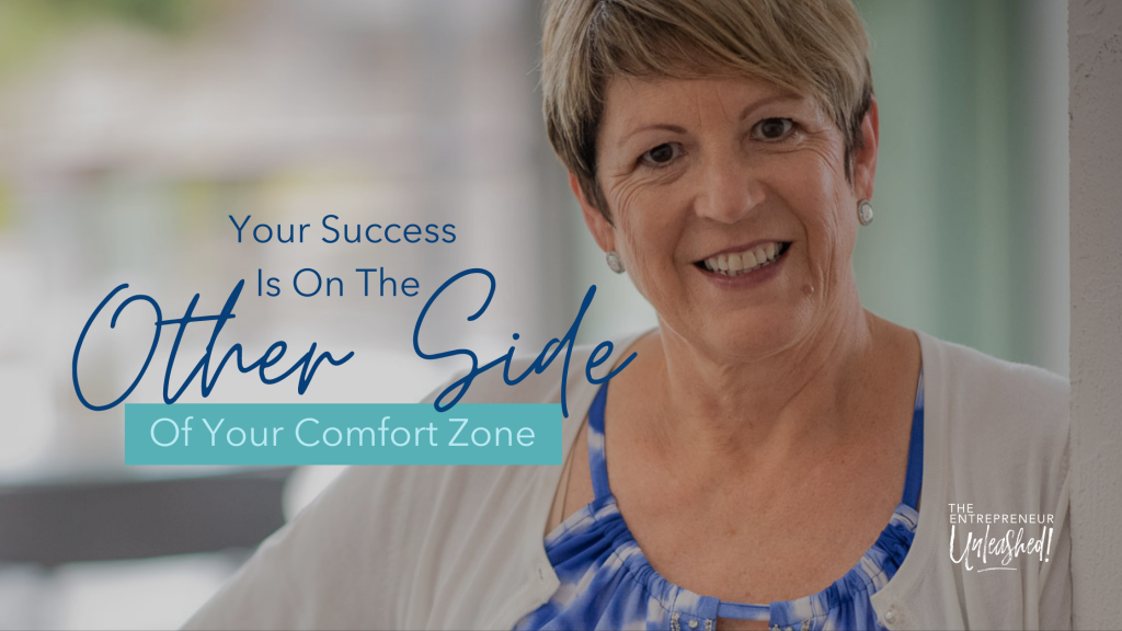 Your Success Is On The Other Side Of Your Comfort Zone - Patti Keating