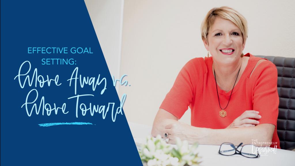 Effective Goal Setting Move Away vs. Move Toward - Patti Keating