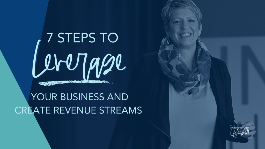 7 Steps to Leverage - Your Business and Create Revenue Streams - Patti Keating